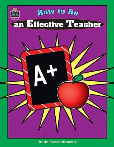 How to Be an Effective Teacher: Steve Reifman, Kelley D. Kremer