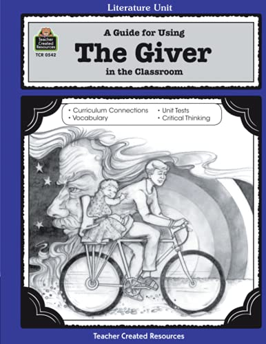 9781557345424: A Guide for Using The Giver in the Classroom (Literature Units)