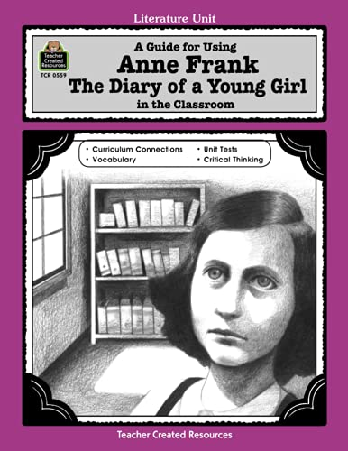 9781557345592: A Guide for Using Anne Frank: The Diary of a Young Girl in the Classroom: The Diary of a Young Girl in the Classroom (Teacher Created Materials)