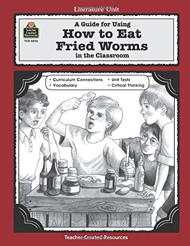 9781557348166: A Guide for Using How to Eat Fried Worms in the Classroom (Literature Units)
