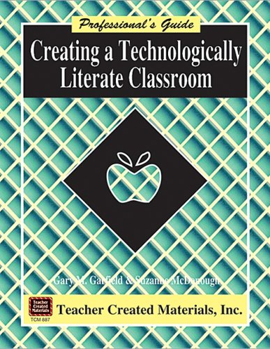 9781557348876: Creating a Technologically Literate Classroom A Professional's Guide