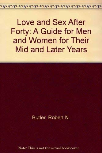 9781557360083: Love and Sex After 40: A Guide to Men and Women for Their Mid and Later Years (Landmark books)