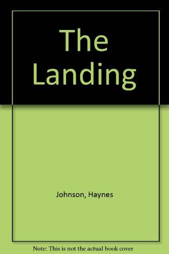 The Landing: A Novel of Washington and World War II (Landmark books): Johnson, Haynes, Simons, ...