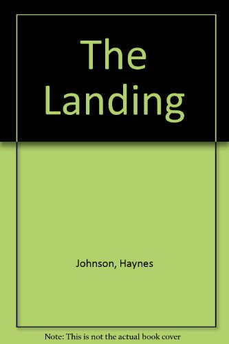 The Landing: A Novel of Washington and World War II (Landmark books) (1557360189) by Haynes Johnson; Howard Simons