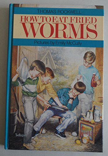 How to Eat Fried Worms : Literature: Thomas Rockwell