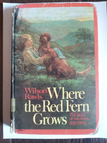 9781557360571: Where the Red Fern Grows: The Story of Two Dogs and a Boy (Cornerstone books)
