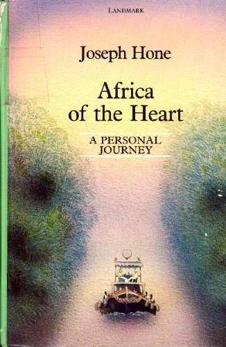 Africa of the Heart: A Personal Journey (Landmark Series): Hone, Joseph