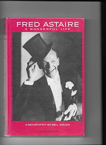 9781557360823: Fred Astaire: A Wonderful Life : A Biography