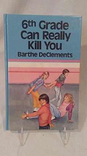 9781557361080: 6th Grade Can Really Kill You