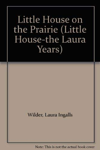 Little House on the Prairie (Little House-the: Wilder, Laura Ingalls