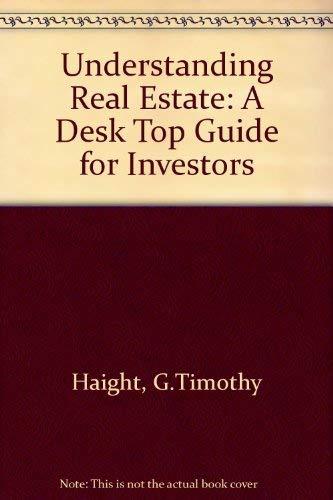 9781557380012: Understanding Real Estate: A Desktop Guide for Investors