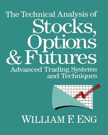 The Technical Analysis of Stocks, Options and Futures: Advanced Trading Systems and Techniques: Eng...