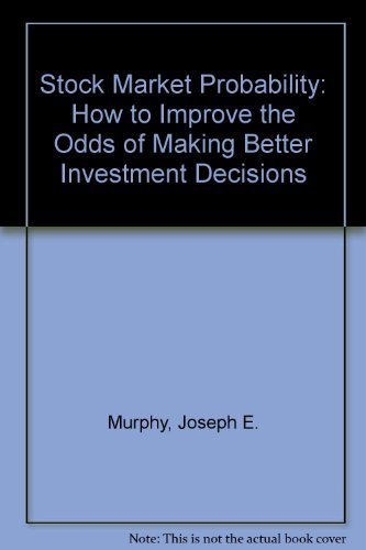 Stock Market Probability : How to Improve: Murphy, Joseph E.,