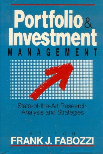 Portfolio and Investment Management: State of the: Frank J. Fabozzi
