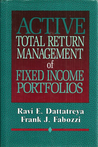 9781557380494: Active Total Return Management of Fixed Income Portfolios