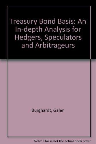 The Treasury Bond Basis : An In-Depth: Galen D. Burghardt;