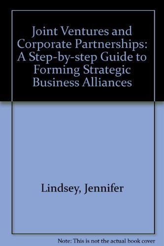 Joint Ventures and Corporate Partnerships: A Step-By-Step Guide to Forming Strategic Business ...