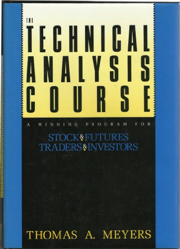 9781557380807: The Technical Analysis Course: A Winning Program for Stock and Futures Traders and Investors