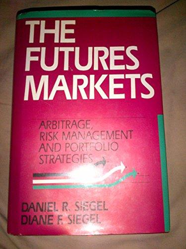 9781557380838: The futures markets: Arbitrage, risk management and portfolio strategies