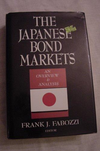 The Japanese Bond Markets: An Overview & Analysis: fabozzi,frank