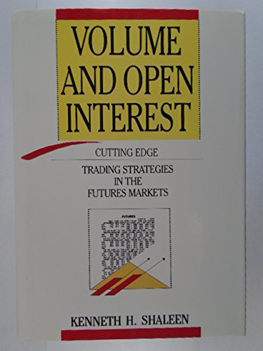 9781557381149: Volume and Open Interest: Cutting Edge Trading Strategies in the Futures Markets