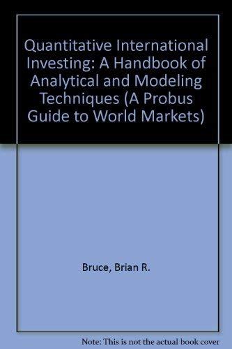 Quantitative International Investing: A Handbook of Analytical: Brian R. Bruce