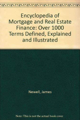 Encyclopedia of Mortage and Real Estate Finance: James Newell; Albert