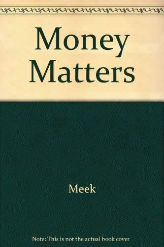 Money Matters: Meek, Charles S.