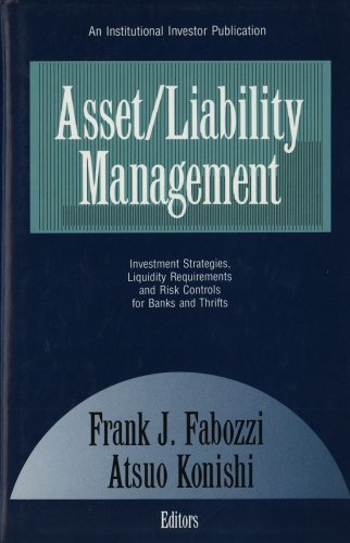 Asset/Liability Management: Investment Strategies, Liquidity Requirements, and: Atsuo Konishi, Frank