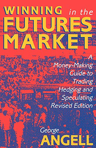 9781557381460: Winning In The Future Markets: A Money-Making Guide to Trading Hedging and Speculating, Revised Edition (CLS.EDUCATION)