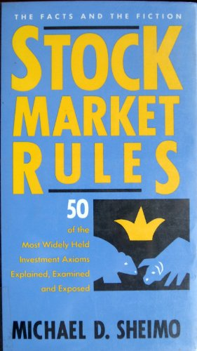 9781557381507: Stock Market Rules: 50 Of the Most Widely Held Investment Axioms Explained, Examined and Exposed