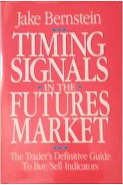 9781557381552: Timing Signals in the Futures Market: The Trader's Definitive Guide to Buy/Sell Indicators