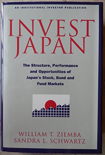 9781557382344: Invest Japan: The Structure, Performance and Opportunities of Japan's Stock, Bond and Fund Markets