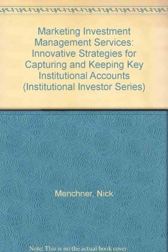 Marketing Investment Management Services: Innovative Strategies for: Menchner, Nick, Bruce,