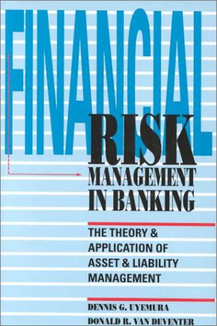 9781557383532: Financial Risk Management In Banking: The Theory and Application of Asset and Liability Management