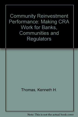 9781557383792: Community Reinvestment Performance: Making Cra Work for Banks, Communities and Regulators