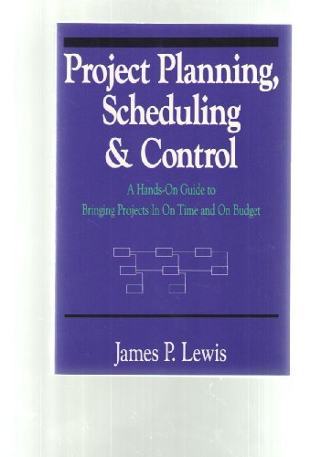 9781557384140: Project Planning, Scheduling & Control: A Hands-On Guide to Bringing Projects In On Time and On Budget