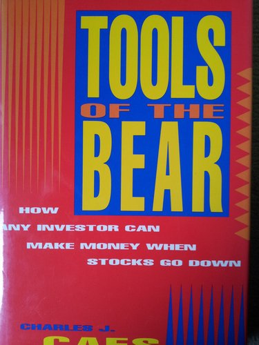 TOOLS OF THE BEAR : How Any Investor Makes Money When Stocks Go Down