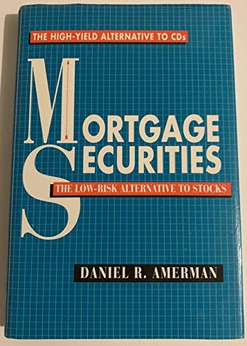 9781557384775: Mortgage Securities: The Low-Risk Alternative to Stocks : The High-Yield Alternative to Cds