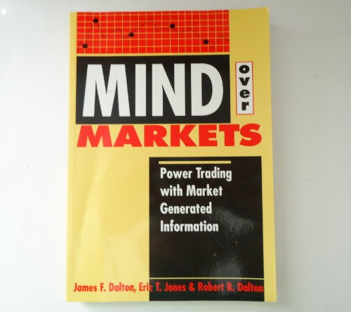 9781557384898: Mind over Markets: Power Trading With Market Generated Information
