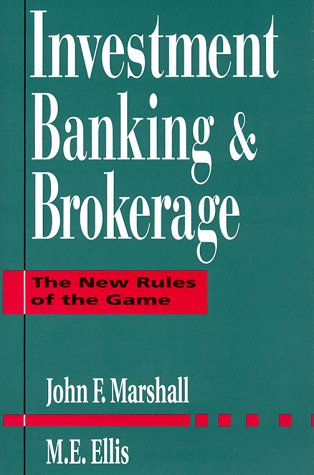 Investment Banking and Brokerage : The New: John F. Marshall;