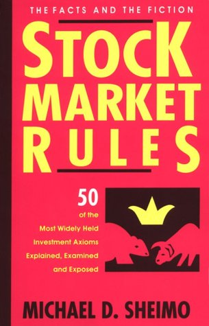 9781557385253: Stock Market Rules: The Facts and the Fiction : 50 of the Most Widely Held Investment Anioms Explained, Examined and Exposed