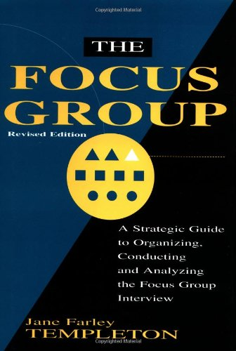 9781557385307: The Focus Group: A Strategic Guide to Organizing, Conducting and Analyzing the Focus Group Interview