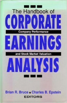 The Handbook of Corporate Earnings Analysis: Epstein, Charles B.,