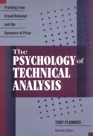 9781557385437: The Psychology of Technical Analysis: Profiting from Crowd Behavior and the Dynamics of Price