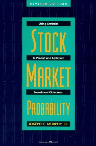 9781557385642: Stock Market Probability: Using Statistics to Predict and Optimize Investment Outcomes, Revised Edition