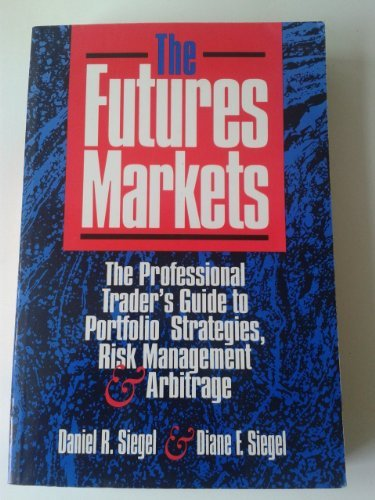 9781557385727: The Futures Markets