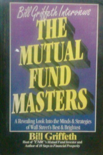 9781557385826: The Mutual Fund Masters: A Revealing Look into the Minds and Strategies of Wall Street's Best and Brightest