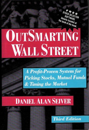 Outsmarting Wall Street: A Profit-Proven System for Picking Stocks, Mutual Fu.: Daniel Alan Seiver