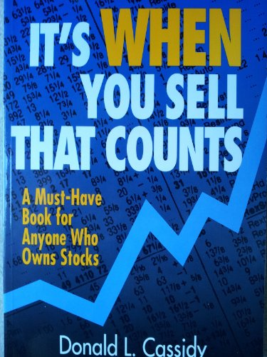 9781557385949: It's When You Sell That Counts: A Must-Have Book for Anyone Who Owns Stocks